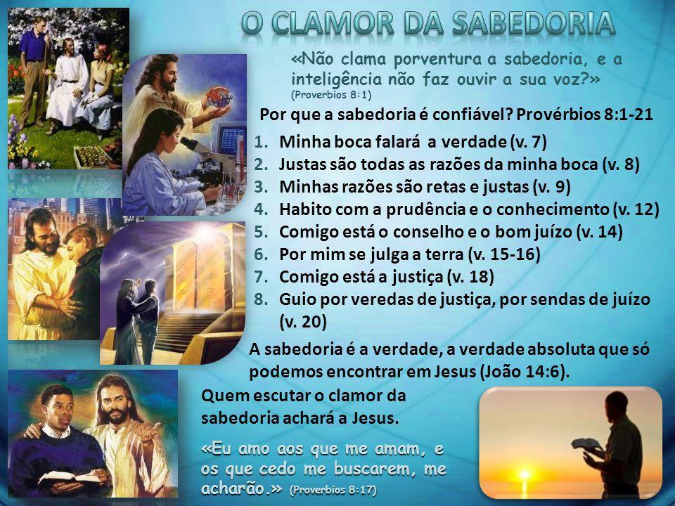 «O Senhor me possuiu no princípio de seus caminhos, desde então, e antes de suas obras.