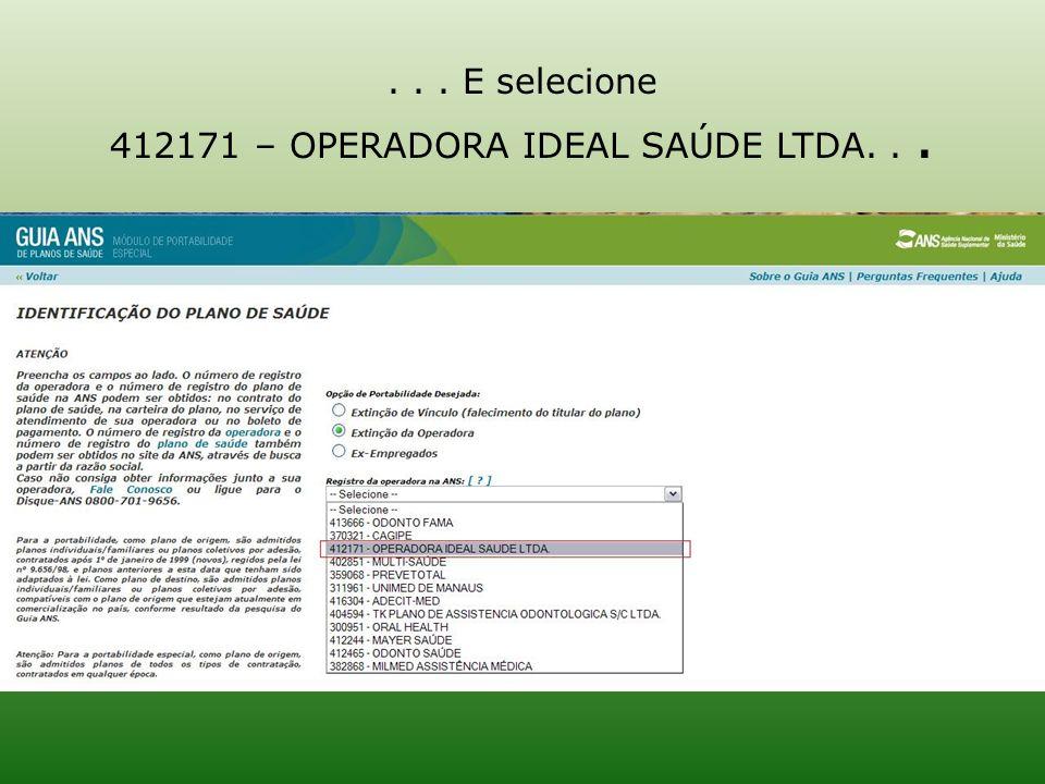 ... E selecione 412171 – OPERADORA IDEAL SAÚDE LTDA...