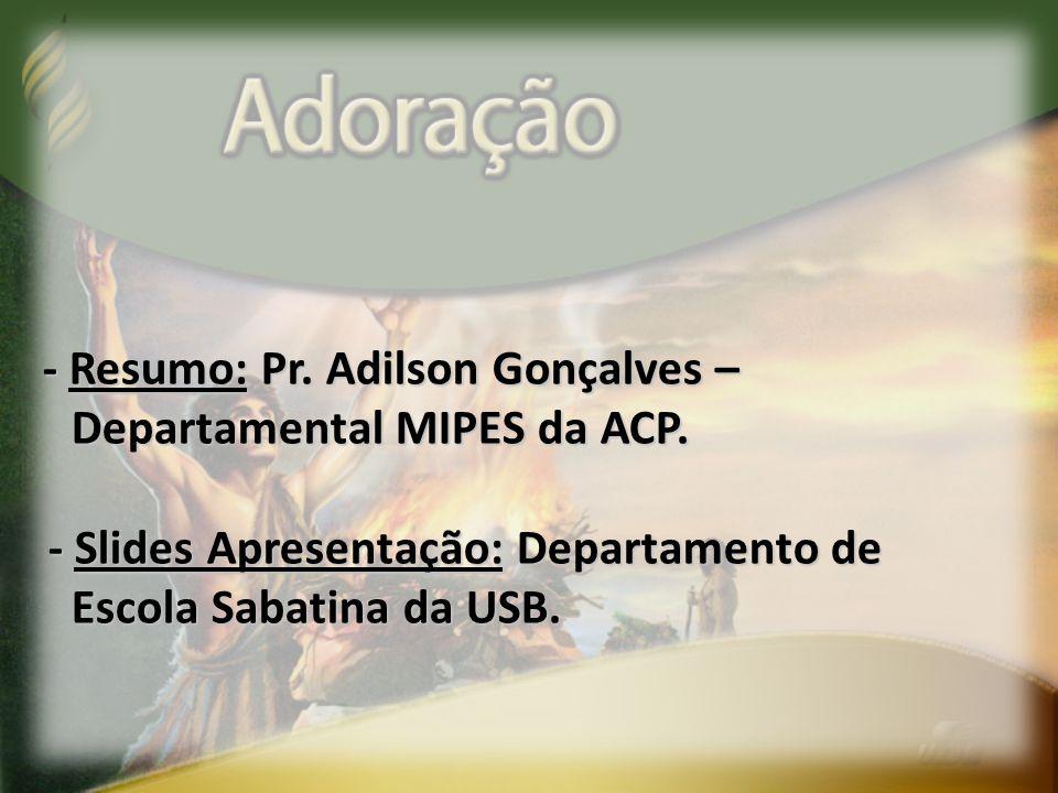 - Resumo: Pr. Adilson Gonçalves – Departamental MIPES da ACP. Departamental MIPES da ACP. - Slides Apresentação: Departamento de - Slides Apresentação