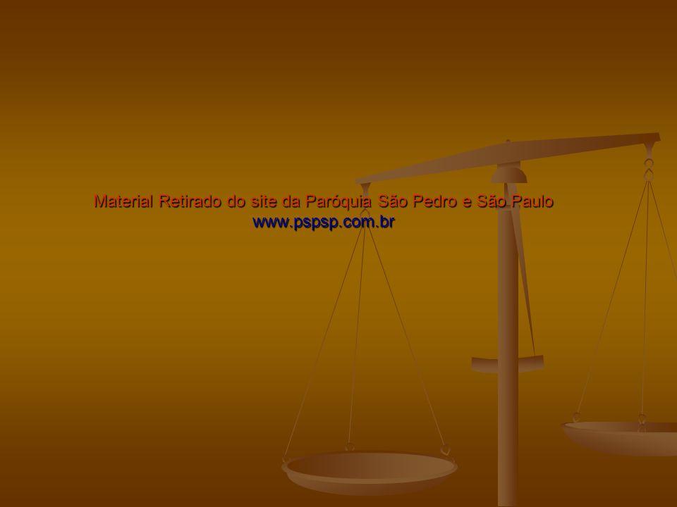 Material Retirado do site da Paróquia São Pedro e São Paulo www.pspsp.com.br