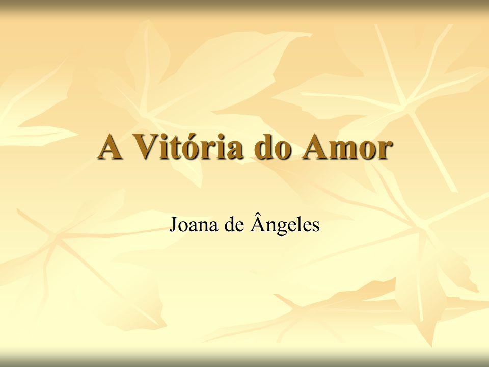 A Vitória do Amor Joana de Ângeles