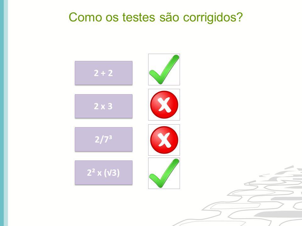 2 + 2 2 x 3 2/7³ 2² x (√3) Como os testes são corrigidos?