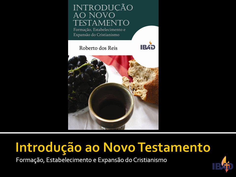 IBAD – PINDAMONHANGABA/SP Formação, Estabelecimento e Expansão do Cristianismo