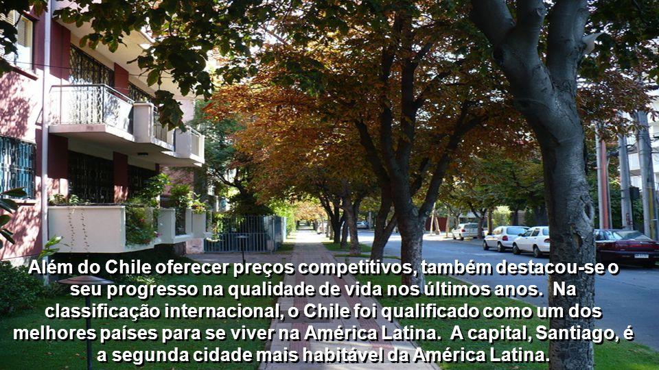 Além de suas paisagens naturais, bom clima e vida cultural, as cidades chilenas estão entre as mais baratas do mundo para se viver. Em um estudo reali