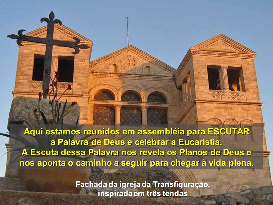 Aqui estamos reunidos em assembléia para ESCUTAR a Palavra de Deus e celebrar a Eucaristia.