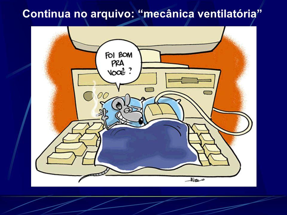 """Continua no arquivo: """"mecânica ventilatória"""""""