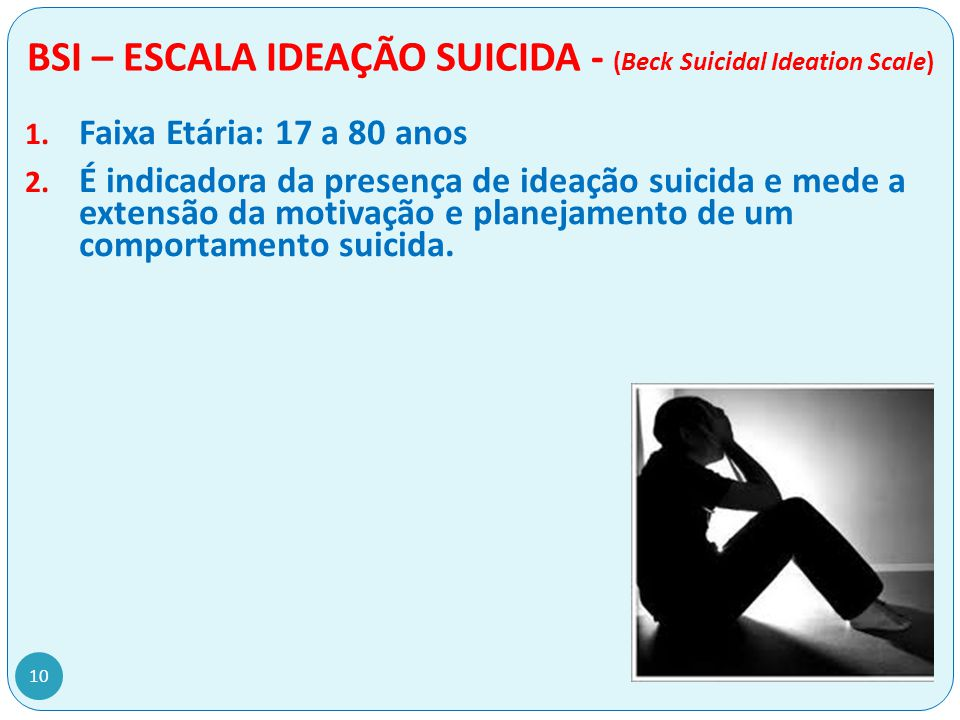 BSI – ESCALA IDEAÇÃO SUICIDA - (Beck Suicidal Ideation Scale) 1.