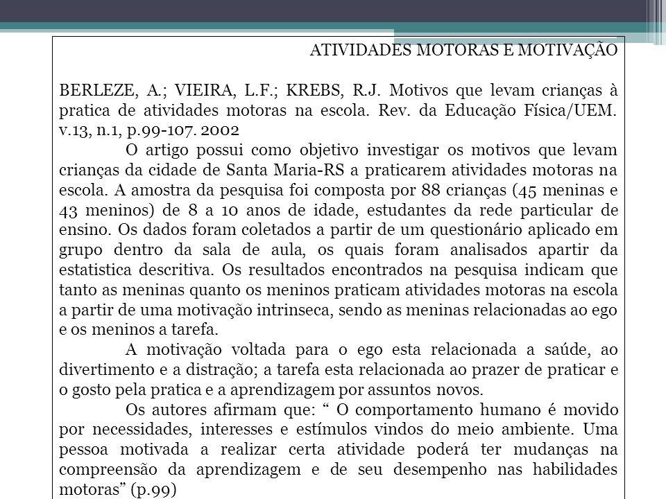 ATIVIDADES MOTORAS E MOTIVAÇÃO BERLEZE, A.; VIEIRA, L.F.; KREBS, R.J.