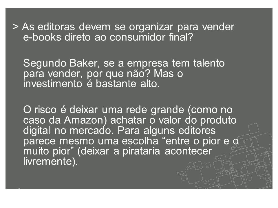 > As editoras devem se organizar para vender e-books direto ao consumidor final.