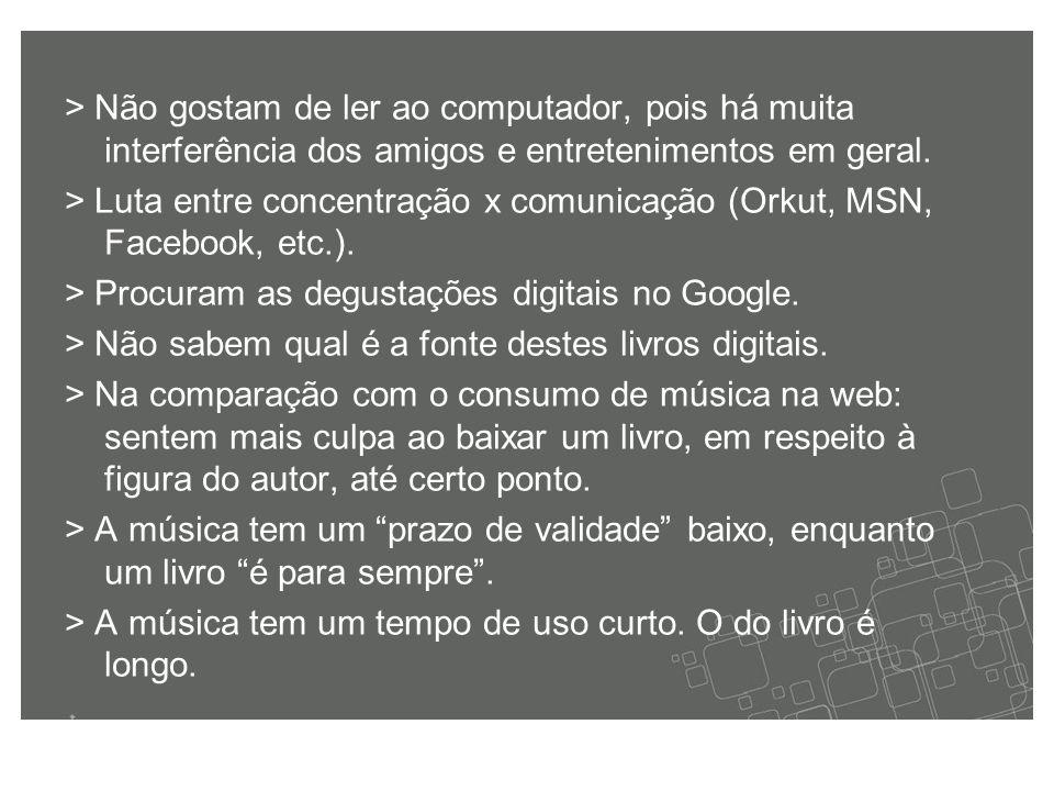> Não gostam de ler ao computador, pois há muita interferência dos amigos e entretenimentos em geral.