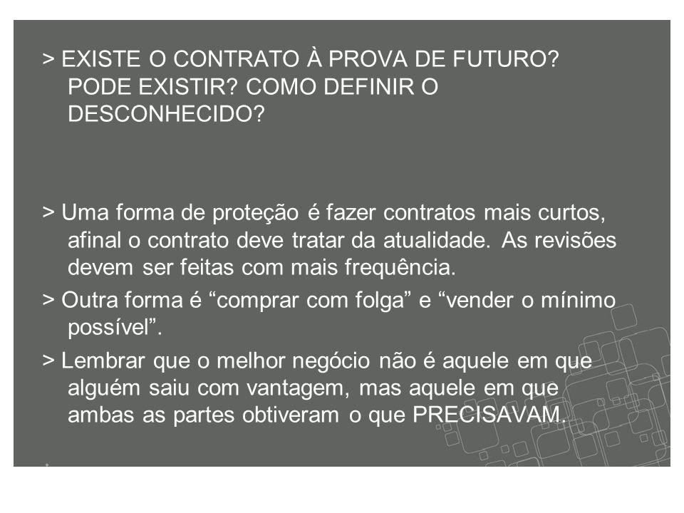 > EXISTE O CONTRATO À PROVA DE FUTURO. PODE EXISTIR.