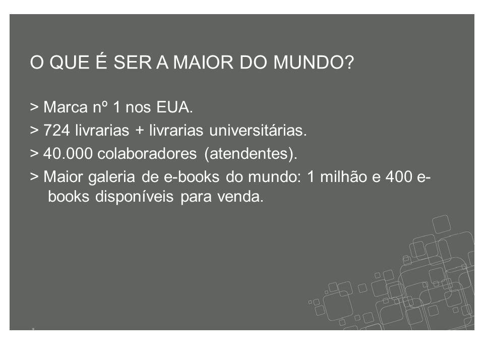 > Marca nº 1 nos EUA. > 724 livrarias + livrarias universitárias.
