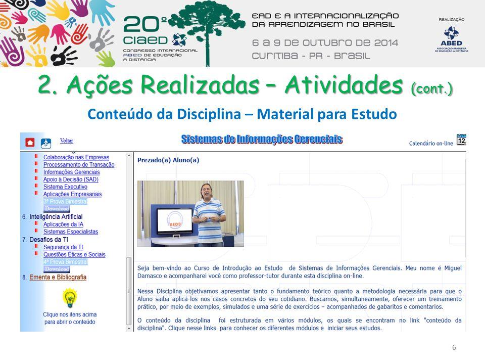 2. Ações Realizadas – Atividades (cont.) 6 Conteúdo da Disciplina – Material para Estudo