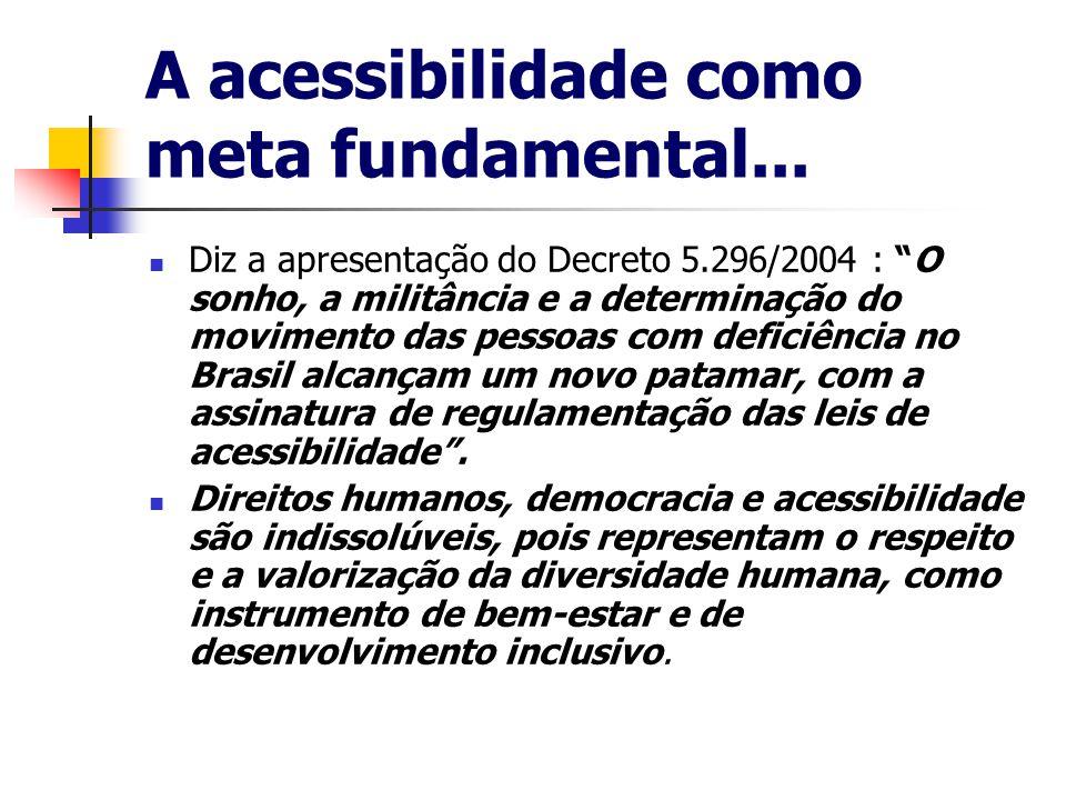 A acessibilidade como meta fundamental...