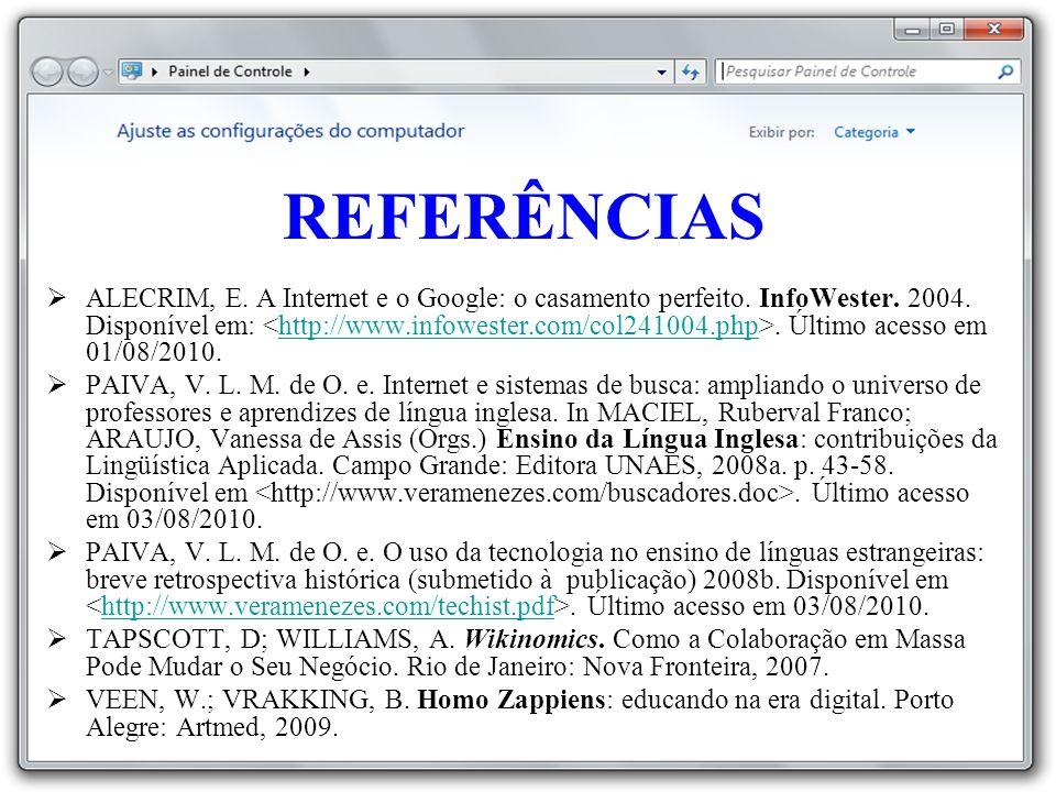  ALECRIM, E. A Internet e o Google: o casamento perfeito. InfoWester. 2004. Disponível em:. Último acesso em 01/08/2010.http://www.infowester.com/col