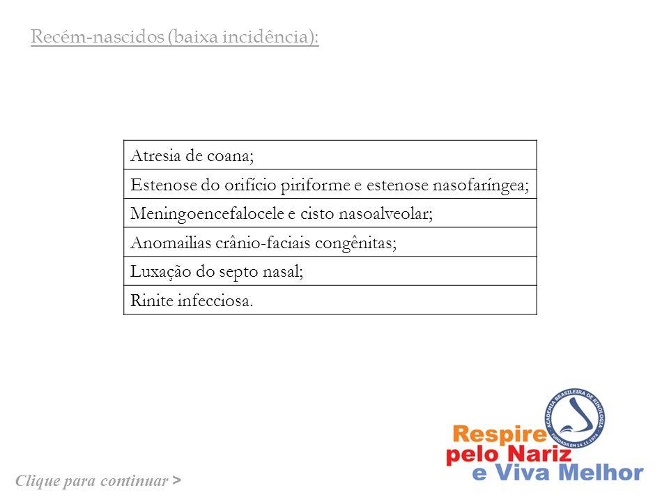 Rinites infecciosas; Rinite alérgica; Hipertrofia de adenóides e tonsilas palatinas; Corpo estranho nasal; Desvio de septo nasal; Trauma nasal (hematoma septal, fratura de ossos próprios e septo nasal); Pólipo antro-coanal de Killian; Angiofibroma juvenil (adolescentes).