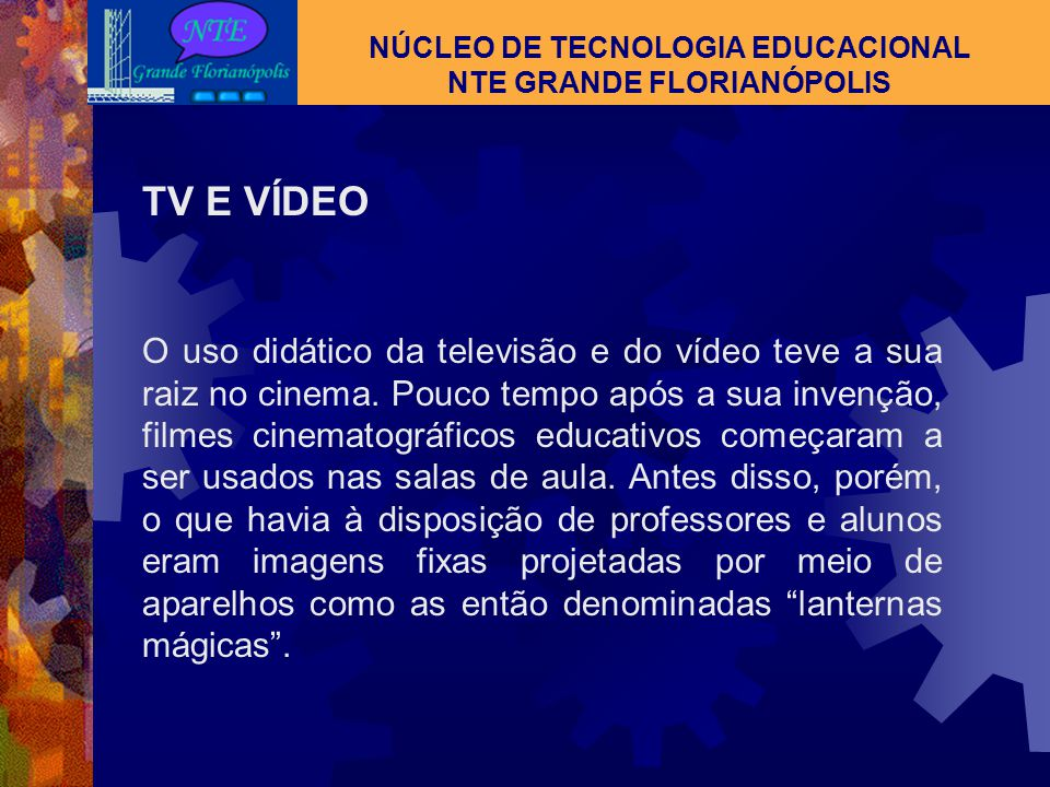NÚCLEO DE TECNOLOGIA EDUCACIONAL NTE GRANDE FLORIANÓPOLIS APRENDIZAGEM SIGNIFICATIVA NA SALA INFORMATIZADA – Computador e Internet: Proposta interdisc
