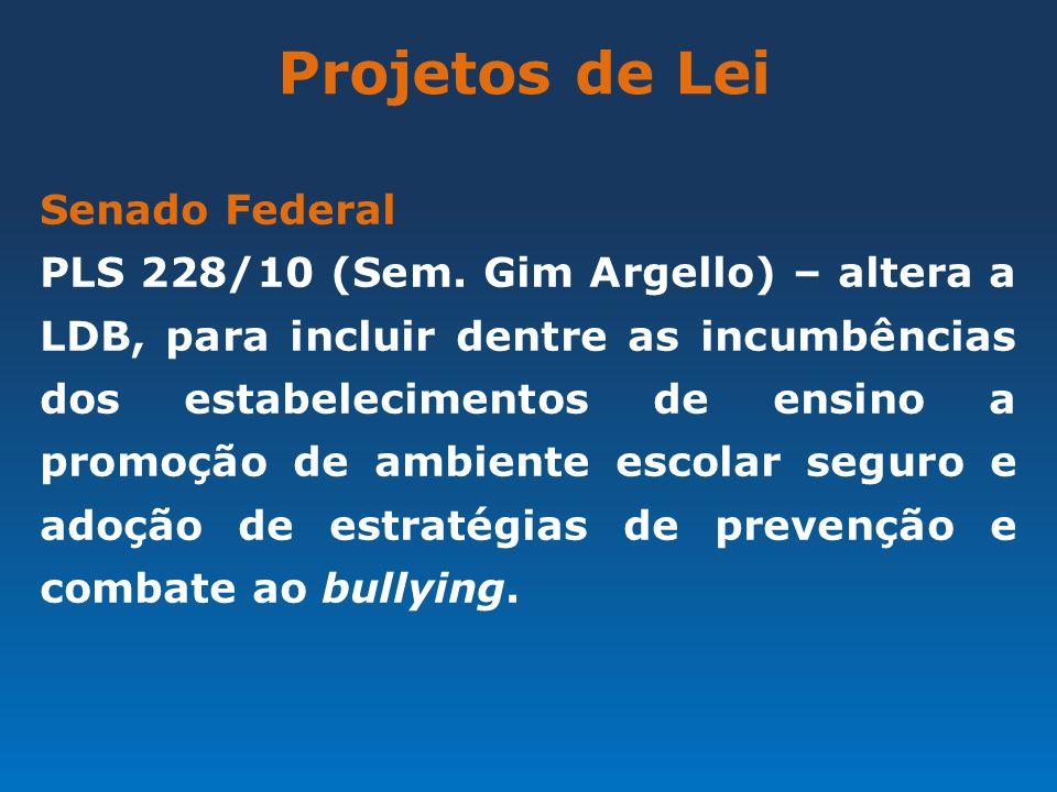Projetos de Lei Senado Federal PLS 228/10 (Sem. Gim Argello) – altera a LDB, para incluir dentre as incumbências dos estabelecimentos de ensino a prom