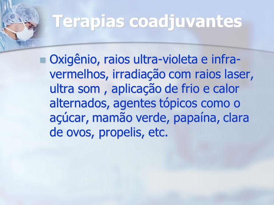 Terapias coadjuvantes Oxigênio, raios ultra-violeta e infra- vermelhos, irradiação com raios laser, ultra som, aplicação de frio e calor alternados, a