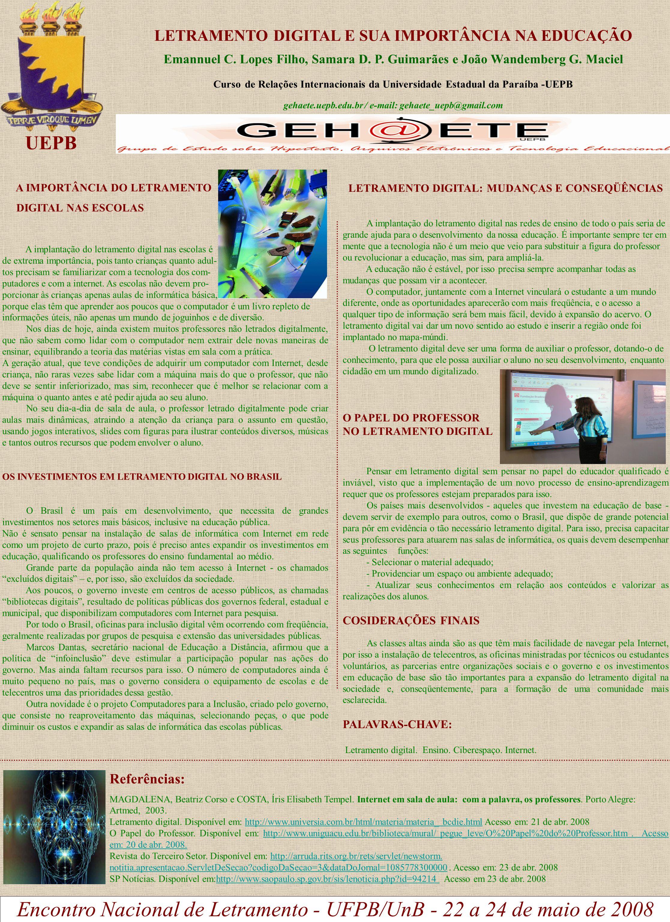 LETRAMENTO DIGITAL E SUA IMPORTÂNCIA NA EDUCAÇÃO Emannuel C. Lopes Filho, Samara D. P. Guimarães e João Wandemberg G. Maciel Curso de Relações Interna