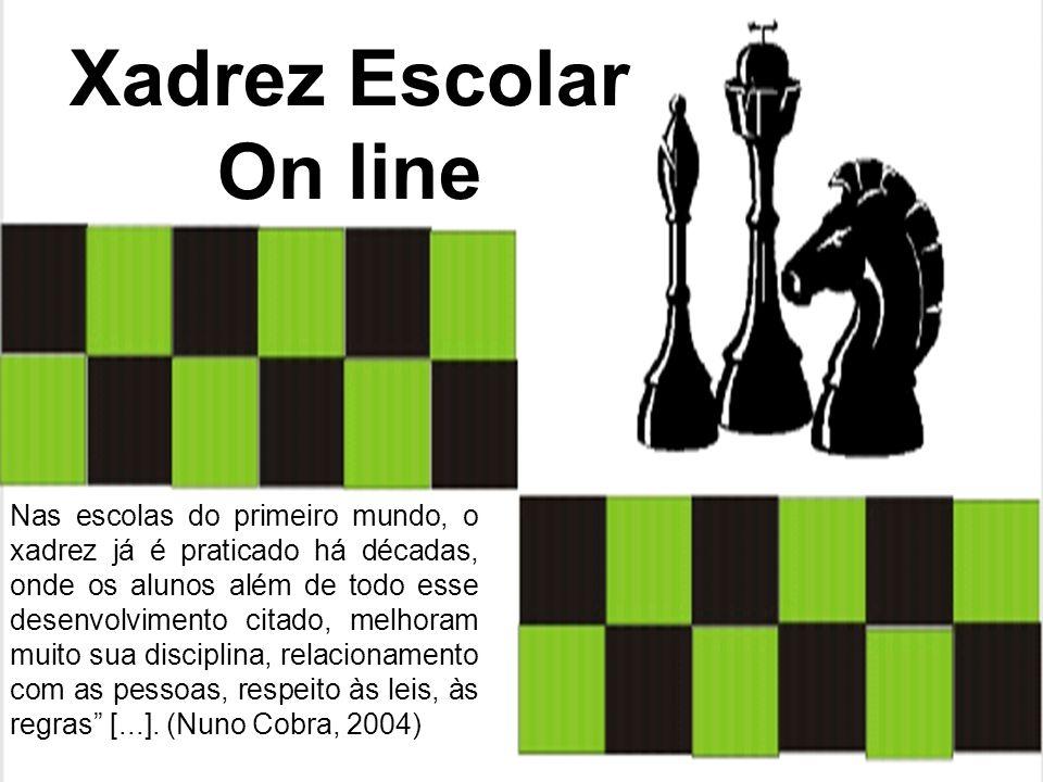 Xadrez Escolar On line Nas escolas do primeiro mundo, o xadrez já é praticado há décadas, onde os alunos além de todo esse desenvolvimento citado, mel