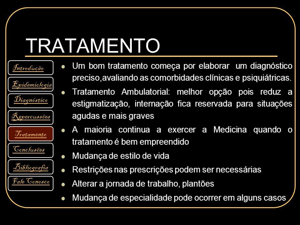 TRATAMENTO Um bom tratamento começa por elaborar um diagnóstico preciso,avaliando as comorbidades clínicas e psiquiátricas. Tratamento Ambulatorial: m