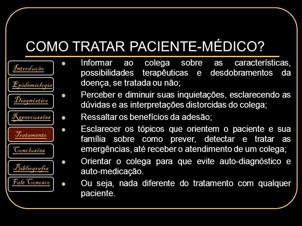Informar ao colega sobre as características, possibilidades terapêuticas e desdobramentos da doença, se tratada ou não; Perceber e diminuir suas inqui
