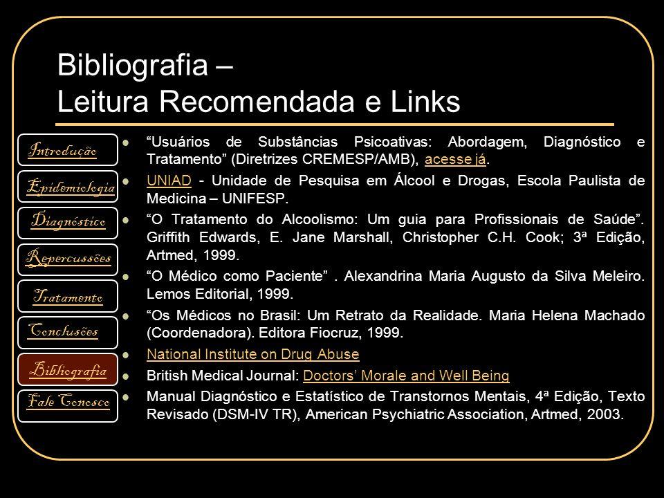 """Bibliografia – Leitura Recomendada e Links """"Usuários de Substâncias Psicoativas: Abordagem, Diagnóstico e Tratamento"""" (Diretrizes CREMESP/AMB), acesse"""