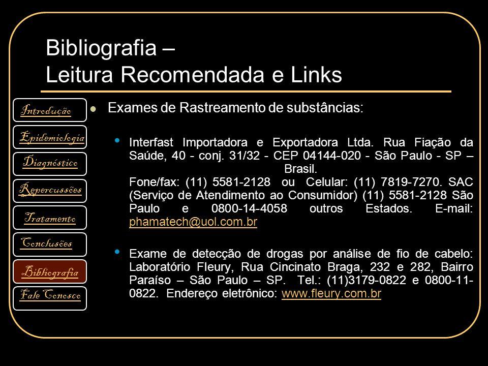 Bibliografia – Leitura Recomendada e Links Exames de Rastreamento de substâncias: Interfast Importadora e Exportadora Ltda. Rua Fiação da Saúde, 40 -
