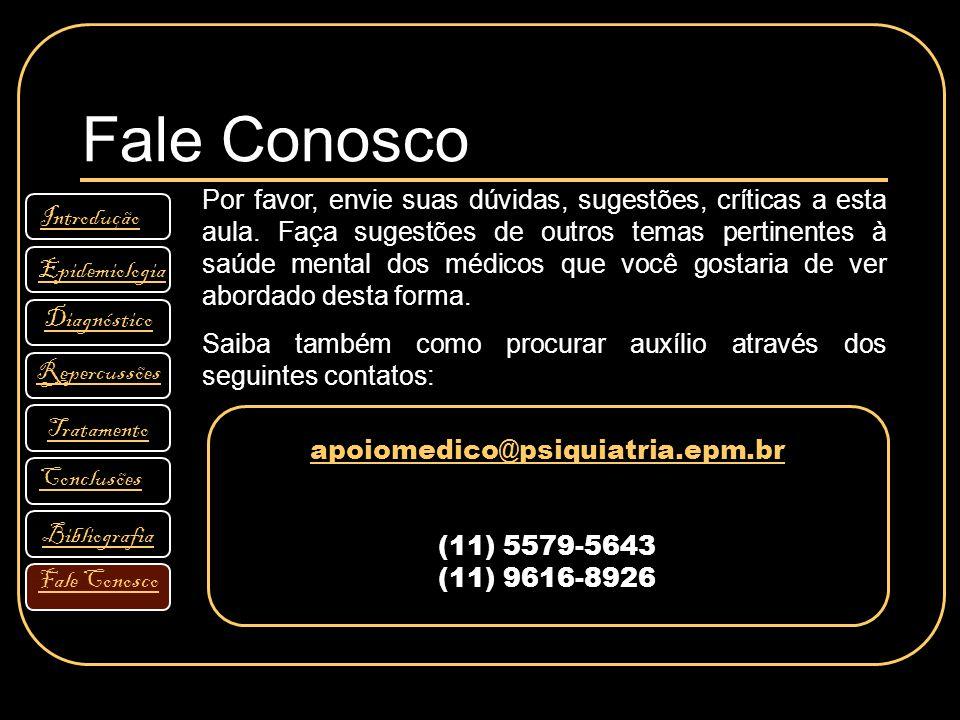 apoiomedico@psiquiatria.epm.br apoiomedico@psiquiatria.epm.br (11) 5579-5643 (11) 9616-8926 Fale Conosco Por favor, envie suas dúvidas, sugestões, crí
