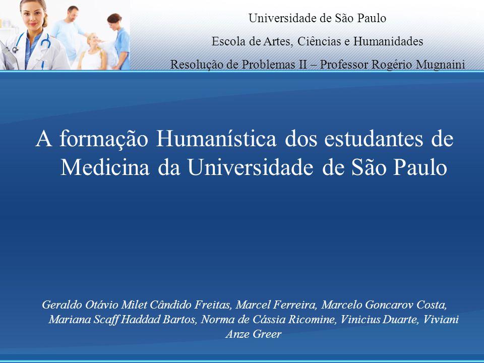 A formação Humanística dos estudantes de Medicina da Universidade de São Paulo Geraldo Otávio Milet Cândido Freitas, Marcel Ferreira, Marcelo Goncarov