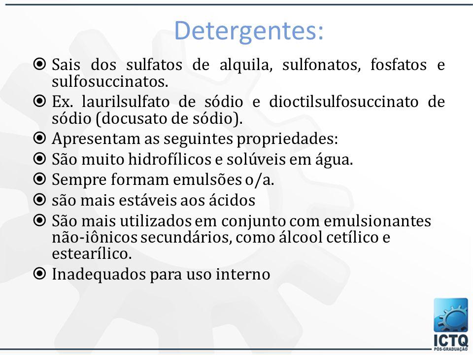Sabões leves apresentam as seguintes propriedades: São solúveis e / ou dispersíveis em água. Formam, em geral, emulsões o/a. Duas exceções são a pomad