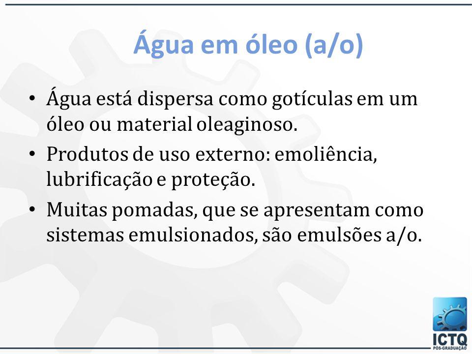 Óleo em água (o/a) O óleo está disperso como gotículas em uma solução aquosa. Mais comum. Para produtos de uso oral quando a sensação de óleo na boca
