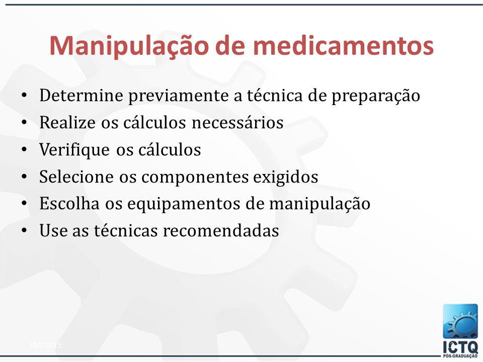 Manipulação de medicamentos Leia e interprete a prescrição cuidadosamente. Pode ser necessário ou útil consultar o médico e o paciente sobre a intençã
