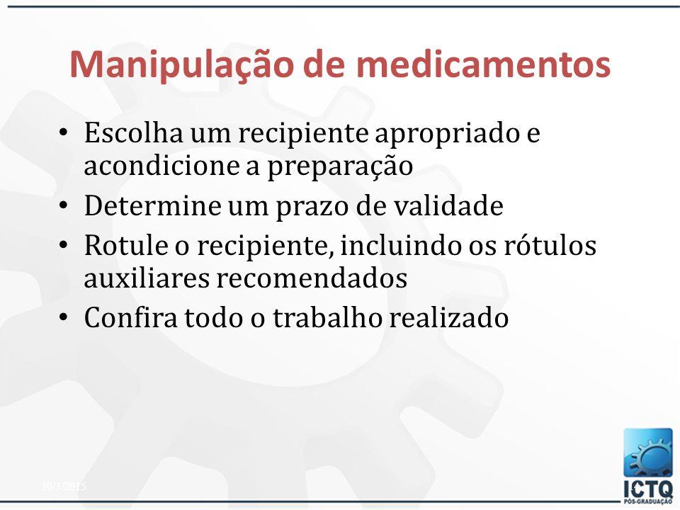 Manipulação de medicamentos Realize os procedimentos de CQ Realize a inspeção visual do produto Faça medidas como variação do peso ou medida de pH Ori