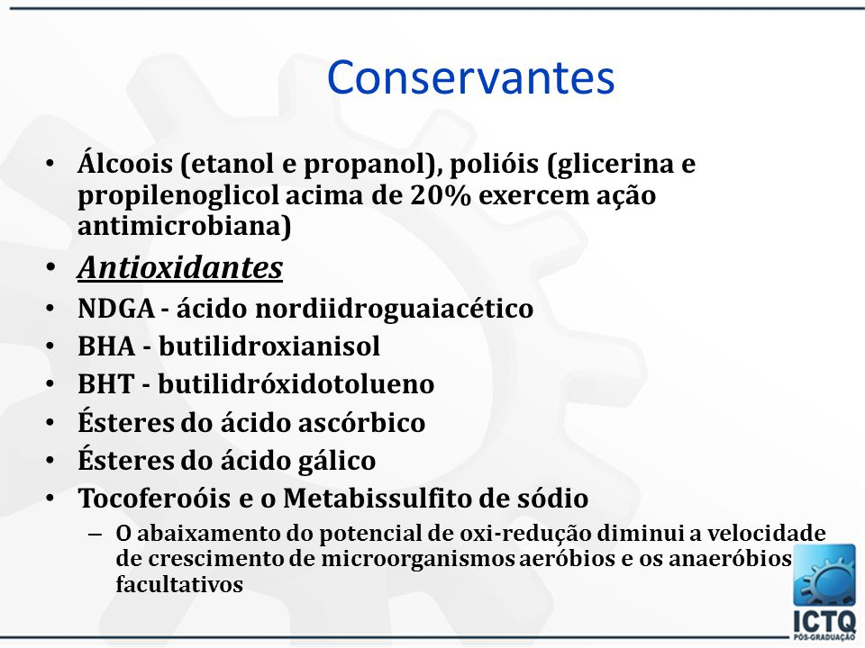 Conservantes Principais fontes contaminantes e os microorganismos mais prováveis: Água (Pseudomonas, Xantomonas, Flavobacterium e Achromobacter), Ar (
