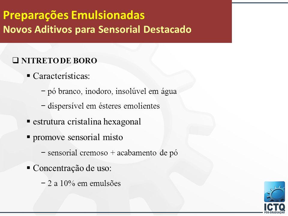 – Umectantes e às vezes espessantes: – Monoestearato de Etilenoglicol – Diestearato de Etilenoglicol – Monoestearato de dietilenoglicol – Propilenoglicol – Glicerina – Sorbitol Emulsionantes secundários ou co- emulsionantes:
