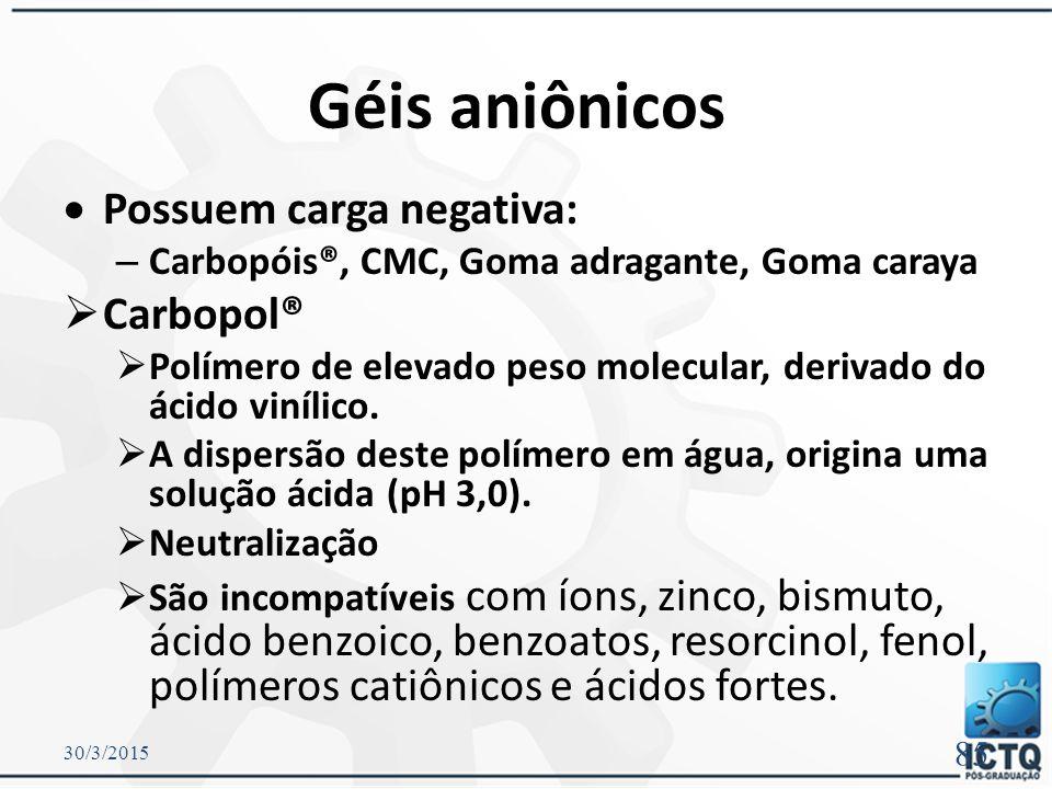 Não iônico (Natrosol®/Cellosize®) Iônico (Carbopóis) Os géis de CMC, goma xantana, goma guar são géis orgânicos derivados da celulose e são utilizados como agentes de estabilização das suspensões.