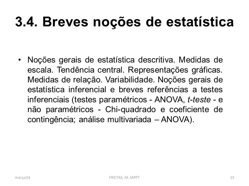 3.4.Breves noções de estatística Noções gerais de estatística descritiva.