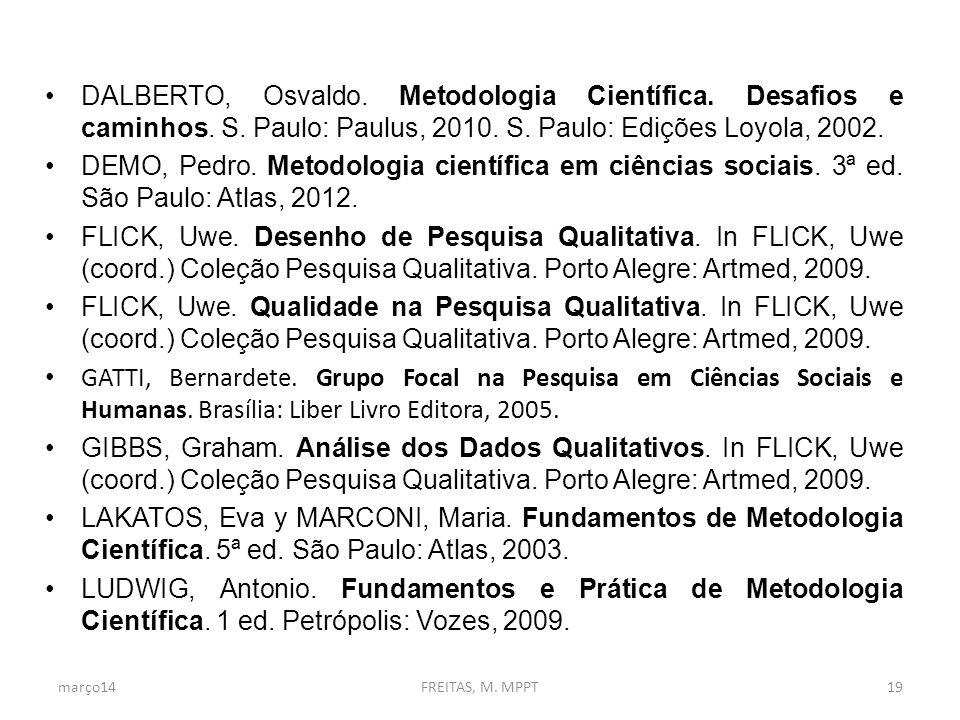 DALBERTO, Osvaldo.Metodologia Científica. Desafios e caminhos.