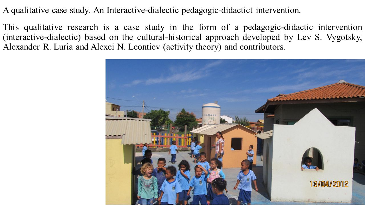 A qualitative case study. An Interactive-dialectic pedagogic-didactict intervention. This qualitative research is a case study in the form of a pedago