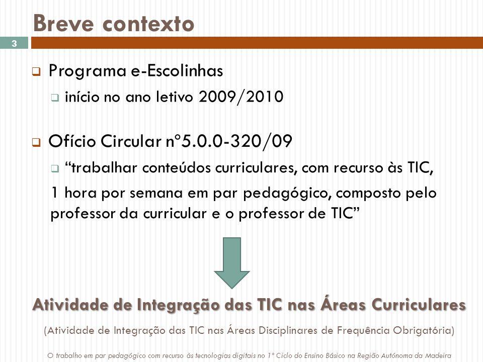 Obrigado O trabalho em par pedagógico com recurso às tecnologias digitais no 1º Ciclo do Ensino Básico na Região Autónoma da Madeira 14  Referências  Costa, F.
