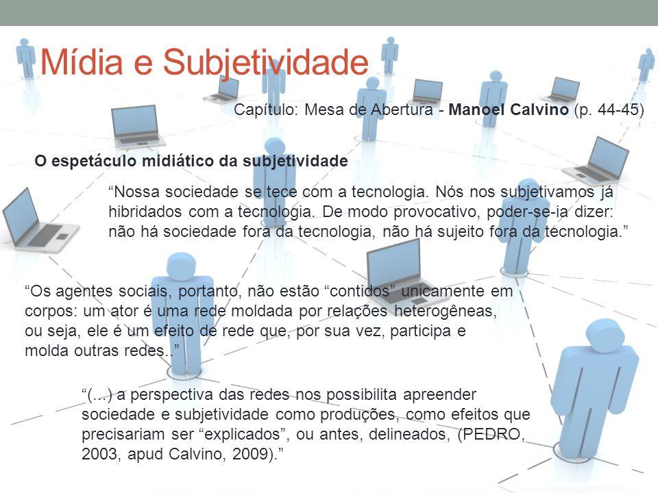 Mídia e Subjetividade Capítulo: Mesa de Abertura - Manoel Calvino (p.