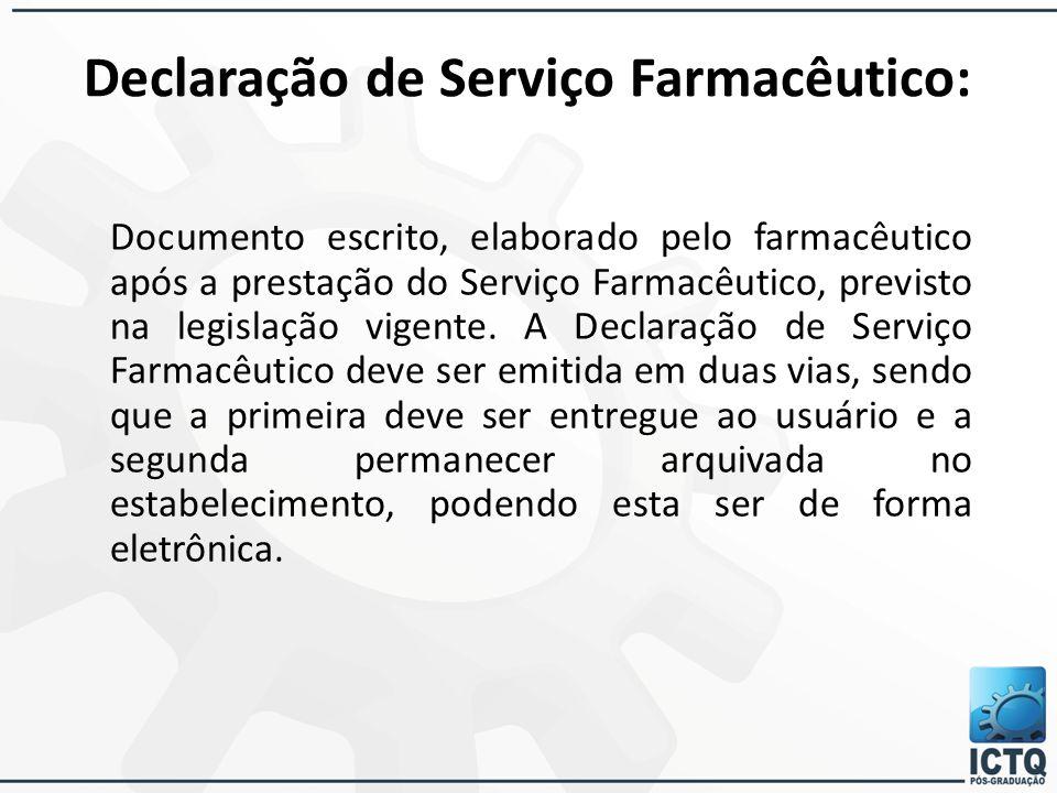 Declaração de Serviço Farmacêutico: Documento escrito, elaborado pelo farmacêutico após a prestação do Serviço Farmacêutico, previsto na legislação vi