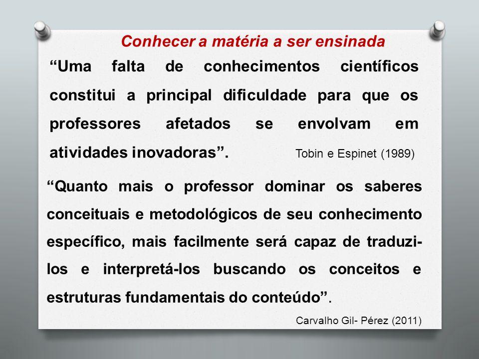 """Conhecer a matéria a ser ensinada """"Uma falta de conhecimentos científicos constitui a principal dificuldade para que os professores afetados se envolv"""