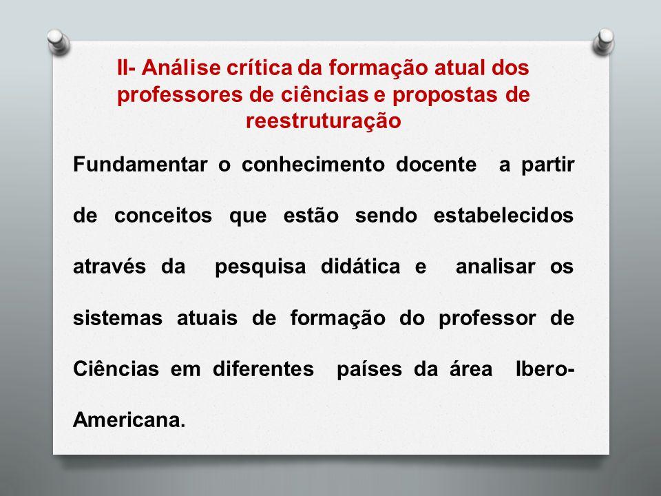 II- Análise crítica da formação atual dos professores de ciências e propostas de reestruturação Fundamentar o conhecimento docente a partir de conceit