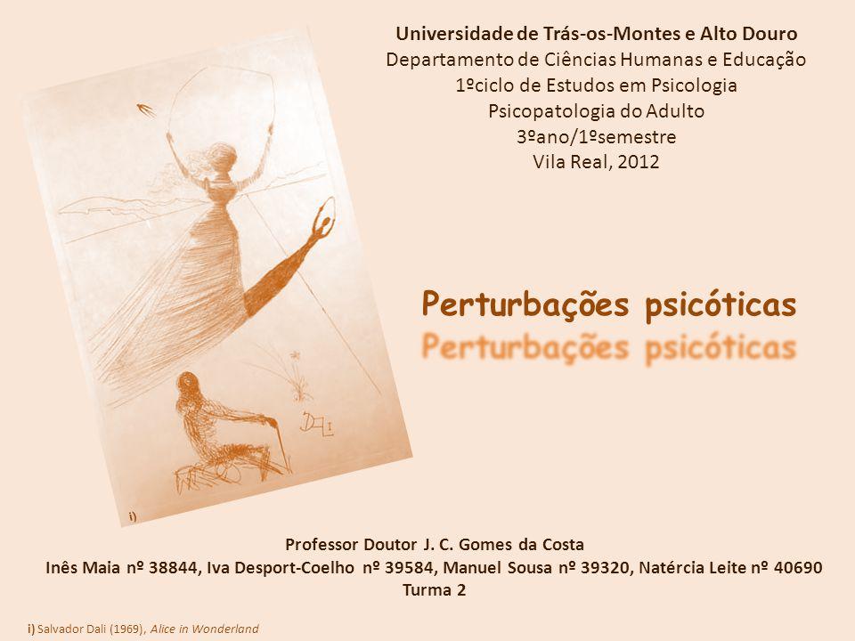 Universidade de Trás-os-Montes e Alto Douro Departamento de Ciências Humanas e Educação 1ºciclo de Estudos em Psicologia Psicopatologia do Adulto 3ºan