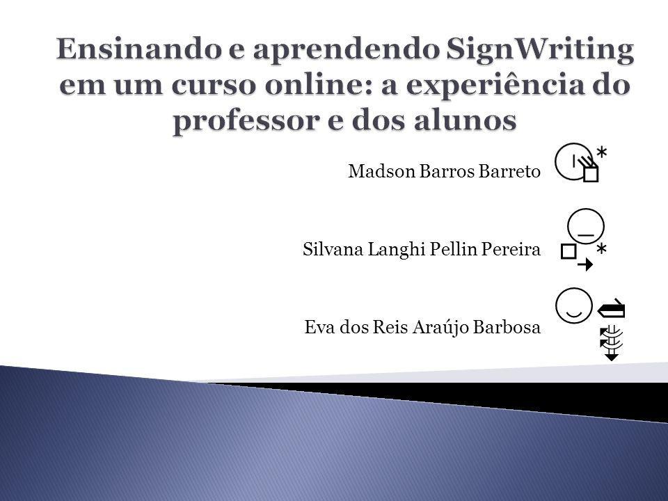  Fundada em 2011, com o intuito de difundir o SignWriting (SW) no Brasil.