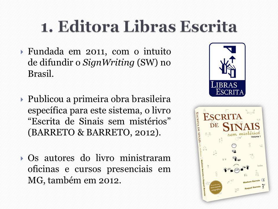  No ano de 2013, Madson Barreto lançou o curso Escrita de Sinais 2.0, na modalidade de Educação a Distância (BRASIL, 2005).