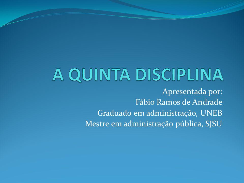 Apresentada por: Fábio Ramos de Andrade Graduado em administração, UNEB Mestre em administração pública, SJSU